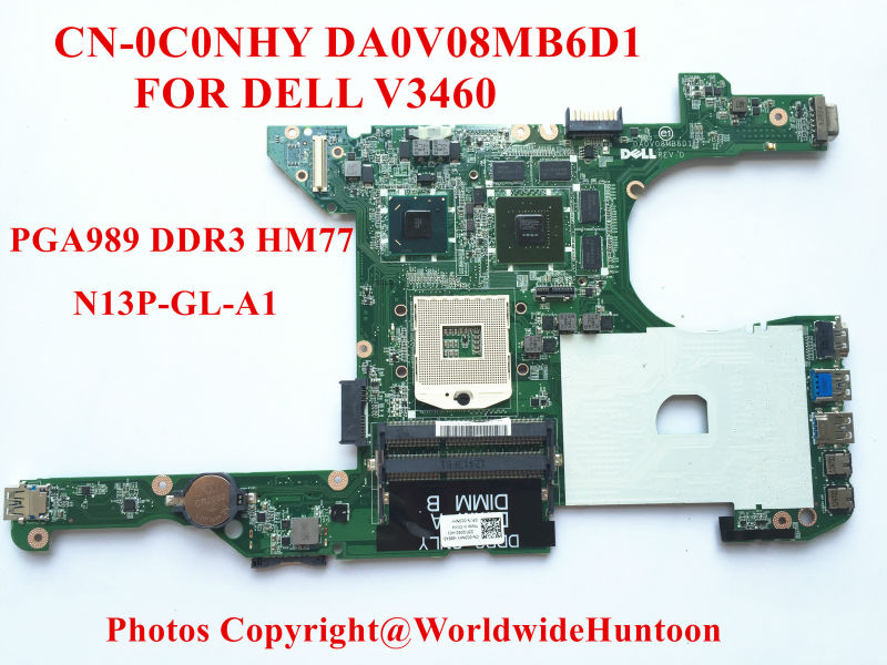 Replacments Laptop motherboard for Dell Vostro 3460 CN-0C0NHY DA0V08MB6D1 HM77 PGA989 DDR3 N13P-GL-A1 Fully tested(China (Mainland))