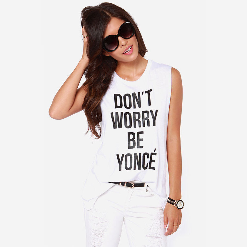 2015 new summer woman girl dont worry be yonce letter for Omg i print shirts