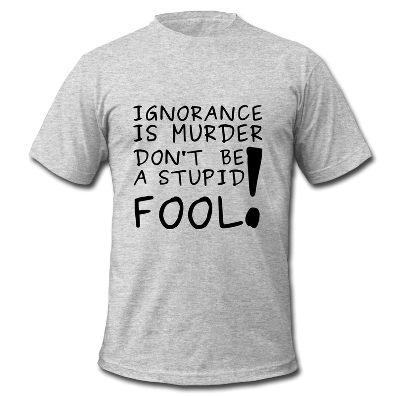 Best Sell Cotton Mans T Ignorance is Murder Personalize Logo Shirts for Man Fashion Style(China (Mainland))