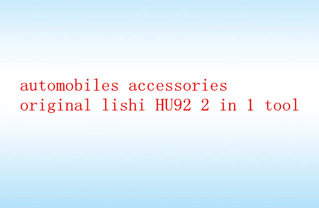 automobiles accessories original lishi HU92 2 in 1 tool for auto key free shipping(China (Mainland))