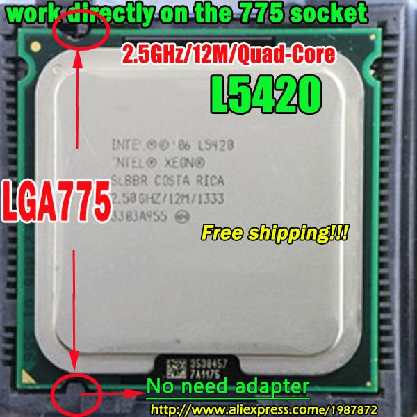 Xeon L5420 2.5GHz/12M/1333Mhz Processor equal to LGA775 Core 2 Quad Q6600 Q9300 CPU,works on LGA775 mainboard no need adapter<br><br>Aliexpress