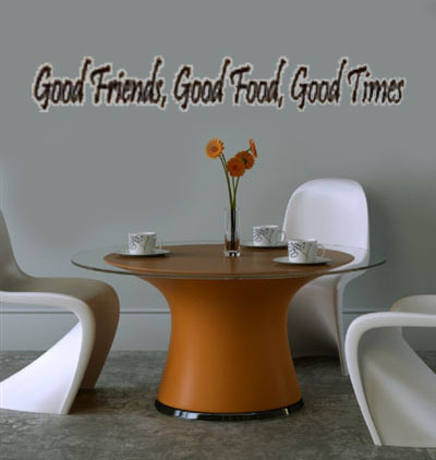 Good Food Good Friends Good Times Wall Decal Good Times Wall Decals