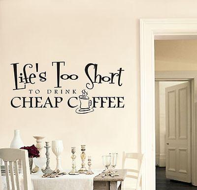 het leven is te kort om te drinken koffie sticker goedkope keuken kunst aan de muur citaat