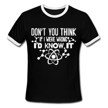 Fashion New Men T Shirts Wrong I'd Know Top Tees Short Sleeve Man Camisetas Round Neck Clothing 100% Cotton - Great store