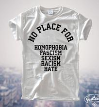 No Place For Homophobia Sexism Racism Hate Women T shirt Cotton Casual Funny Shirt For Lady White Gray Top Tee Hipster Z-195(China (Mainland))