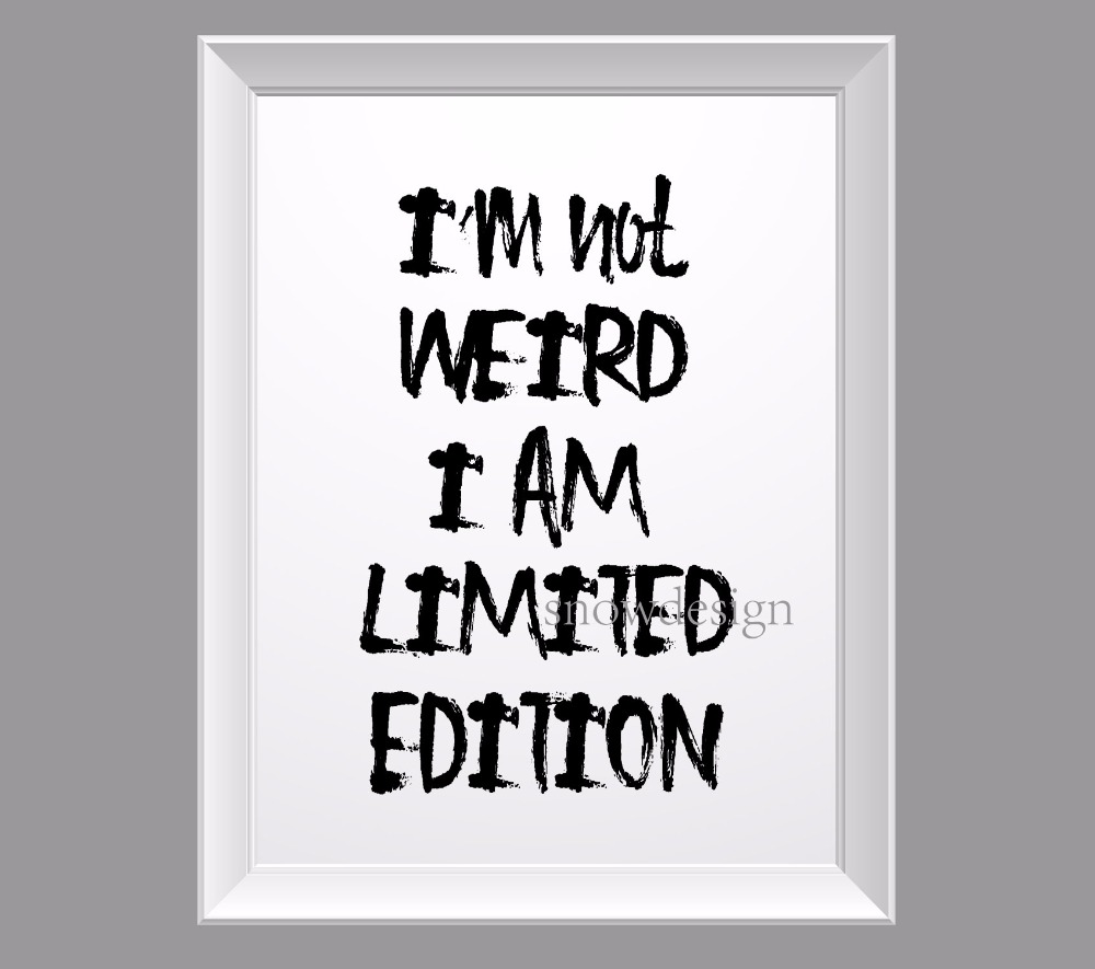 I'm not weird I am limited edition quote Canvas wall Art Poster Print Pictures Home Decoration Frameless wall decor sticker gift(China (Mainland))