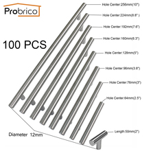 Probrico Wholesale 100 PCS Diameter 12mm CC 50mm~256mm Stainless Steel Kitchen Cabinet  T Bar Knob Furniture Drawer Handle Pull