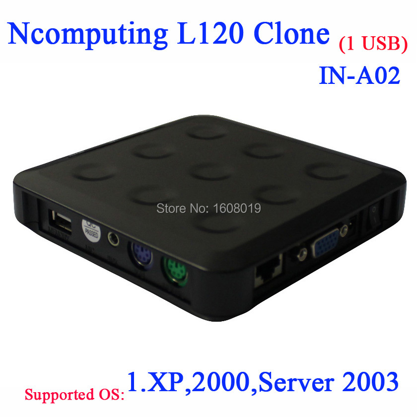 NC120 Ncomputing L120 Clone thin clients Zero client with 1 USB port RDP pc share box with XP 2000 server 2003 server support(China (Mainland))