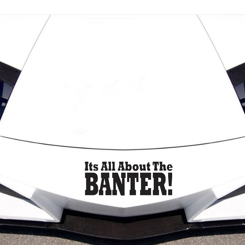 Its All About The Banter Car Stickers Funny Words Auto Head Decorative Vinyl Decals Car Styling Window Stickers(China (Mainland))