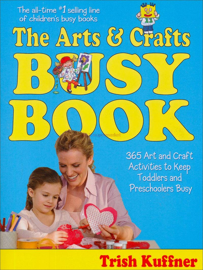 The Arts & Crafts Busy Book: 365 Art and Craft Activities to Keep Toddlers and Preschoolers Busy(China (Mainland))