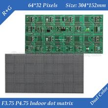 Indoor F3.75 P4.75 RG Dual color LED dot matrix module 304*152mm 64*32 pixels for LED sign Board(China (Mainland))