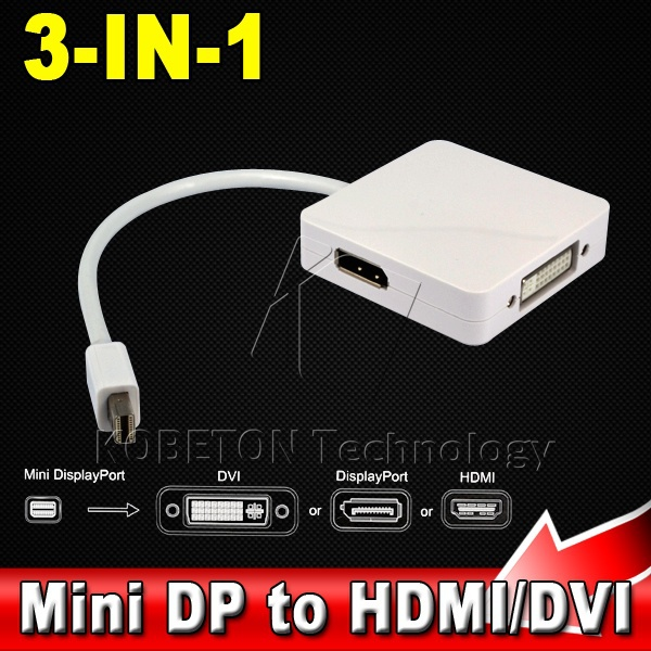 3 in 1 Mini DisplayPort to HDMI DVI DP Display Port Adapter Cable 2560 x 1600 for Apple MackBook Pro Air(China (Mainland))