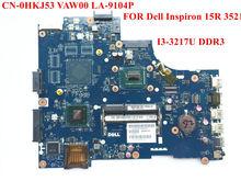Original Laptop Motherboard für Dell Inspiron 3521 Motherboard i3-3217U CN-0HKJ53 VAW00 LA-9104P vollständig getestet und freies Verschiffen(China (Mainland))