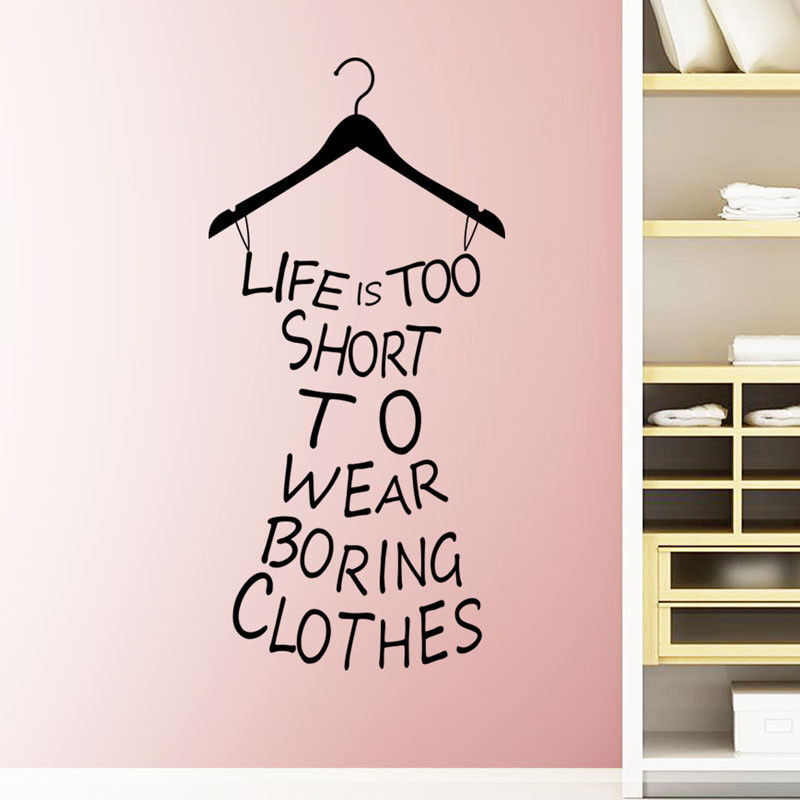 Hot Wall Stickers Home Decor Life Is Too Short To Wear Boring Clothes Wallpaper Decal Mural Wall Art a-103(China (Mainland))