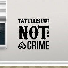 Tattoos Are Not Crime Wall Decal Ink Salon Machine Studio Poster Wall Vinyl Sticker Kids Teen Boy Room Wall Art Decor Mural M63(China (Mainland))