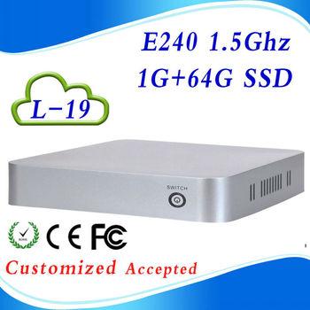 In Stock !!! E240 L-19 1G RAM 64G SSD 1.5GHZ htpc prices of desktop computers htpc case Support  Light pen