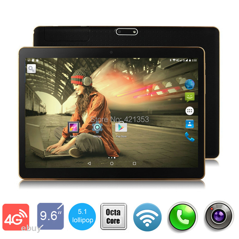 2016 New 4G Lte Tablet 9.6 inch Octa Core 4GB RAM 32GB ROM 3G WCDMA Android 5.1 GPS Tablet 10.1 inch 1280*800 IPS +Gifts(China (Mainland))
