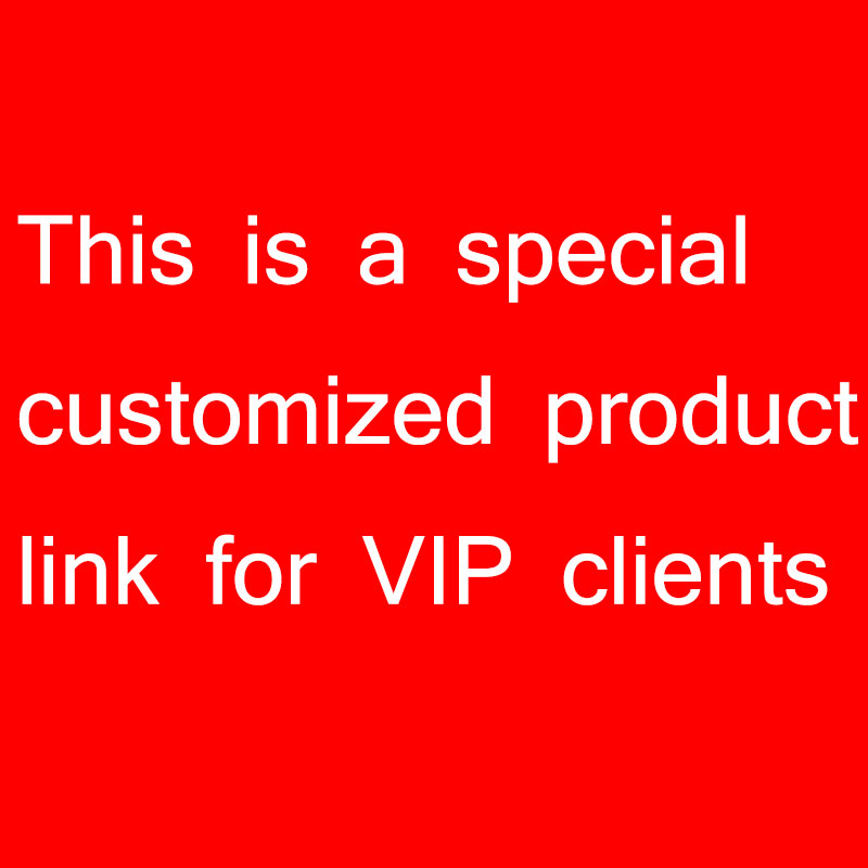 This Is A Special Customized Product Link For VIP Clients(China (Mainland))