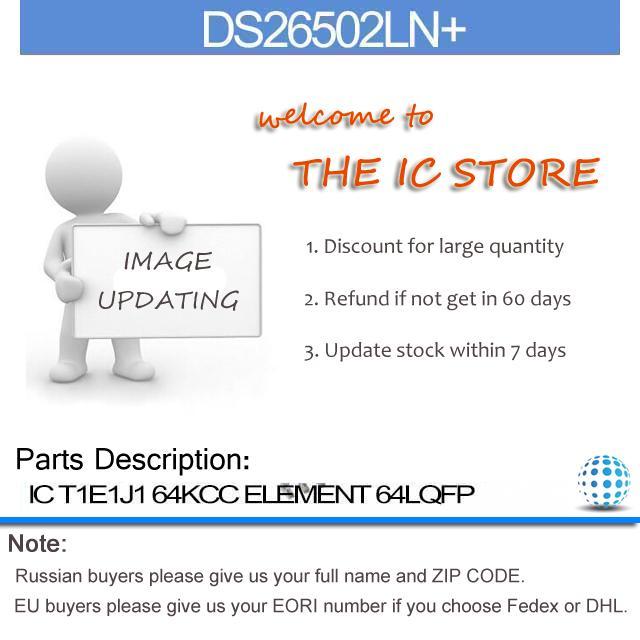 DS26502LN+ IC T1E1J1 64KCC ELEMENT 64LQFP DS26502L 26502 DS2650 26502L DS265 26502LN(China (Mainland))