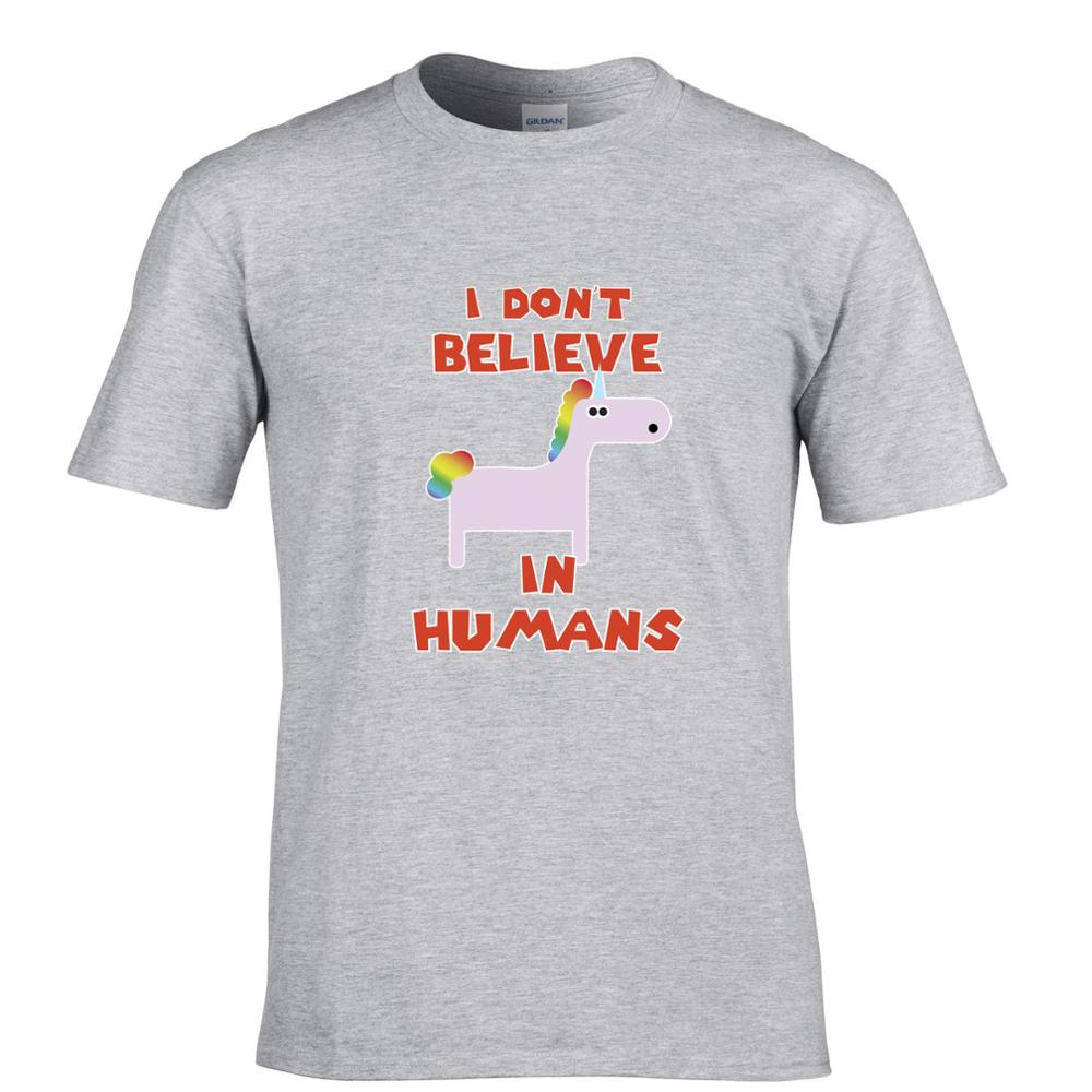Shirts human design - Men S Funny I Don T Believe In Humans Always Believe A Unicorn Rapadash Design T Shirt Cool Tops High Quality Casual Tee