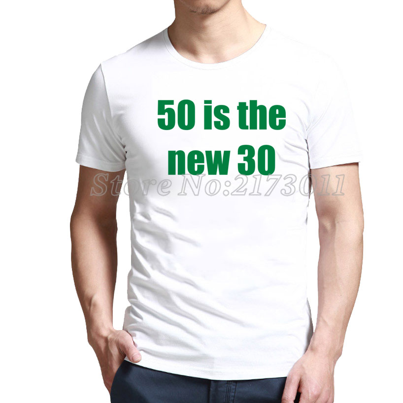 2016 Real Fashion Short Polyester Spandex Print Authentic Tee O-neck 50 Is The New 30 - Fifty Birthday T-shirt Outlet Online(China (Mainland))