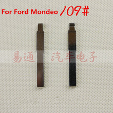 car key blade number 109,fits Ford Mondeo ,car blank key is for flip key remotes(China (Mainland))