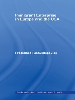 Immigrant Enterprise in Europe and the USA (Routledge Studie(China (Mainland))