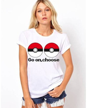 New Women T-shirts Hot Pokemon Tees Go On Choose Printed Shirts Women Men Unisex Shirts Blusas Femininas Plus Size White T-shirt