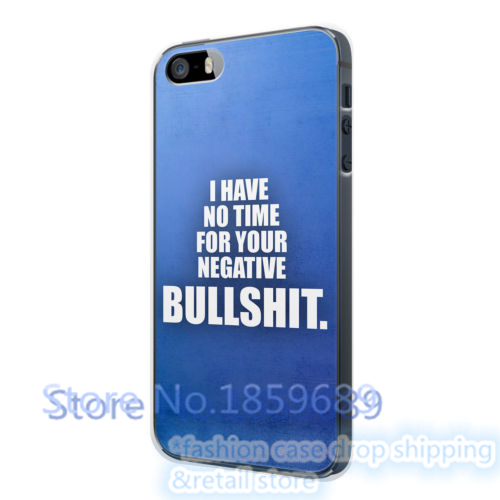 No Time For Your Negative Bullshit Blau fashion cover case for iphone 4 4s 5 5s 5c for 6 & 6 plus 6s & 6s plus *Y1011M(China (Mainland))