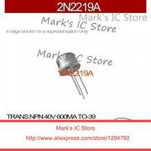 2N2219A транс NPN 40 В 600MA TO-39 2N2219 2N221 2N221 2N2219 2N22 2N2219A(China (Mainland))