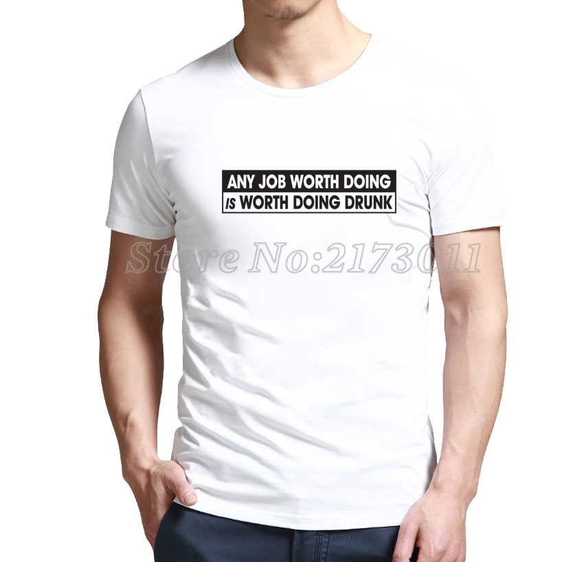 2016 Limited Special Offer Fashion Short Polyester Spandex Buy Cheap Crewneck Any Job Worth Doing Is Drunk T-shirt Sunglasses(China (Mainland))