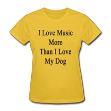 Discount Funny Tees Girls I love music more than I love my dog Clothes Pre-Cotton Teenage Tee Tops 2016(China (Mainland))