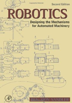 Robotics: Designing the Mechanisms for Automated Machinery... 2 ed.(China (Mainland))